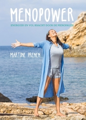 Menopower : energiek en vol kracht door de menopauze