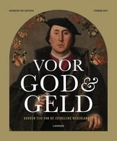 Voor God & geld : gouden tijd van de Zuidelijke Nederlanden