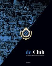 De Club : 125 verhalen over het clubgevoel