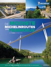 De mooiste Michelinroutes van Frankrijk : 52 thema-autoritten