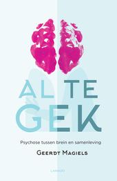 Al te gek : psychose tussen brein en samenleving