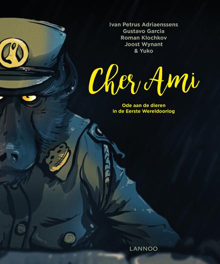 Cher ami : ode aan de dieren in de Eerste Wereldoorlog