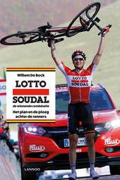 Lotto Soudal : de winnende combinatie : het plan en de ploeg achter de renners