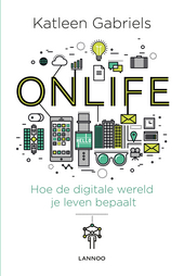 Onlife : hoe de digitale wereld je leven bepaalt