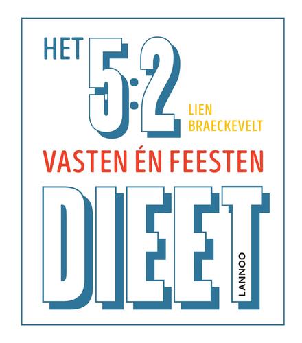 Het 5:2 dieet : vasten én feesten