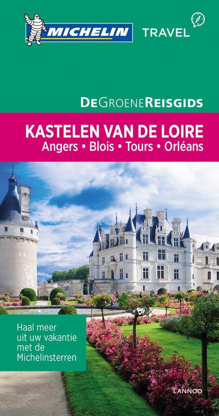 Kastelen van De Loire : Angers, Blois, Tours, Orléans