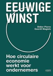 Eeuwige winst : hoe circulaire economie werkt voor ondernemers