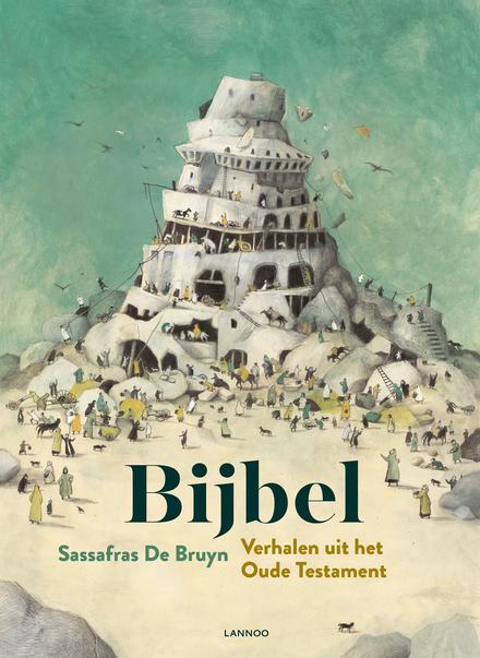 Bijbel : verhalen uit het Oude Testament