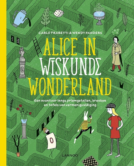 Alice in wiskunde wonderland : een avontuur langs priemgetallen, breuken en tafels van vermenigvuldiging