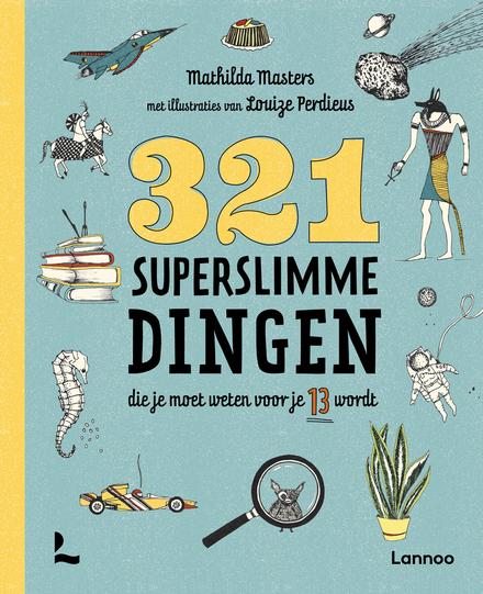 321 superslimme dingen die je moet weten voor je 13 wordt