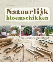 Natuurlijk bloemschikken : design met natuurlijk materiaal