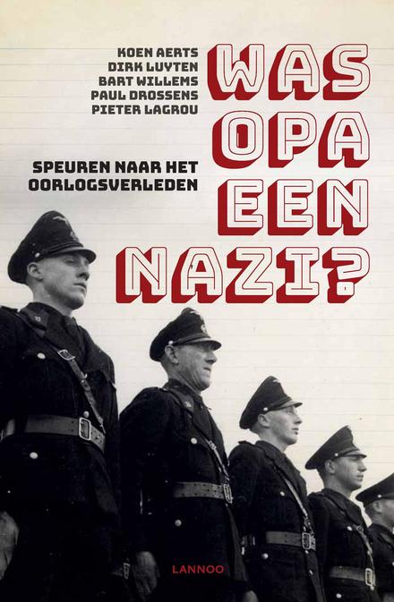 Was opa een nazi? : speuren naar het oorlogsverleden