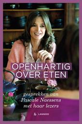 Openhartig over eten : gesprekken van Pascale Naessens met haar lezers