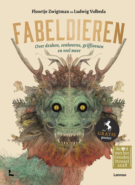 Fabeldieren : over draken, eenhoorns, griffioenen en veel meer