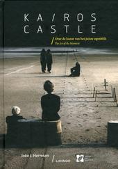 Kairos castle : over de kunst van het juiste ogenblik = the art of the moment