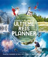 Lonely Planet's ultieme reisplanner : de ultieme reisplanner voor elke maand van het jaar
