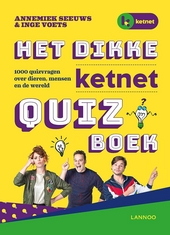 Het dikke Ketnet quizboek : 1000 quizvragen over dieren, mensen en de wereld