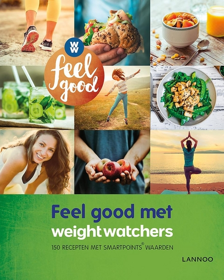 Feel good met Weight Watchers : 150 recepten met Smartpoints® waarden