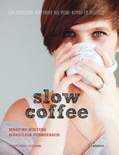 Slow coffee : een eigenzinnig koffieboek