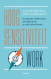 Hoogsensitiviteit @ work : de weg naar minder stress, een betere focus en meer zelfvertrouwen