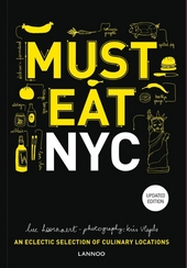 Must eat NYC : an eclectic selection of culinary locations