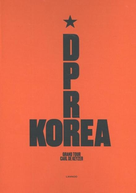 DPR Korea : grand tour