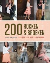 200 rokken & broeken : varieer zelf met 50 patronen