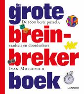 Het grote breinbreker boek : de 1000 beste puzzels, raadsels en doordenkers