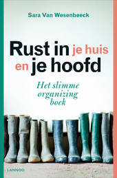 Rust in je huis en je hoofd : het slimme organizing boek