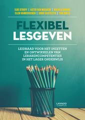Flexibel lesgeven : leidraad voor het inzetten en ontwikkelen van lerarencompetenties in het lager onderwijs