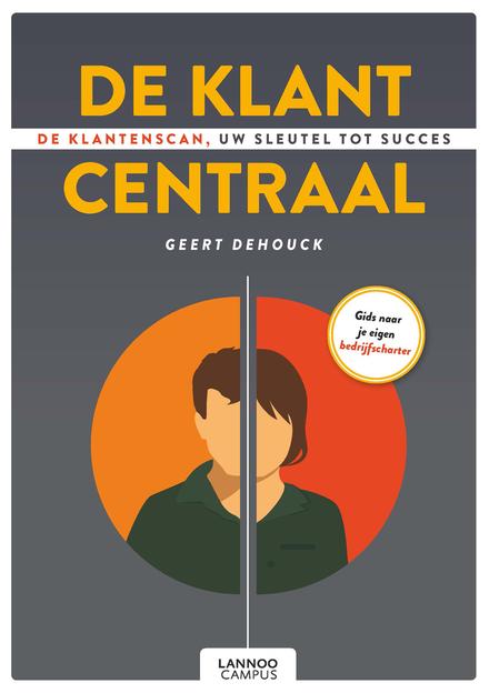 De klant centraal : de klantenscan, uw sleutel tot succes : gids naar je eigen bedrijfscharter