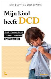 Mijn kind heeft DCD : gids voor ouders, leerkrachten en hulpverleners