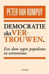 Democratie zkt vertrouwen : een dam tegen populisme en extremisme