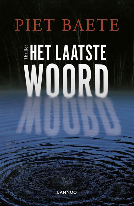Leestip foto van: Het laatste woord : thriller | Een boek van Piet Baete