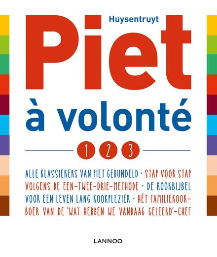 Piet à volonté, 1,2,3 : de kookbijbel voor een leven lang kookplezier