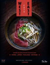 West eats East : ontdek de gerechten en cocktails van China, Japan, Thailand, Vietnam