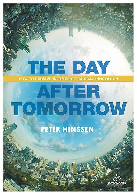 The day after tomorrow : how to survive in times of a radical innovation