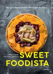 Sweet foodista : vijftig recepten voor funky patisserie