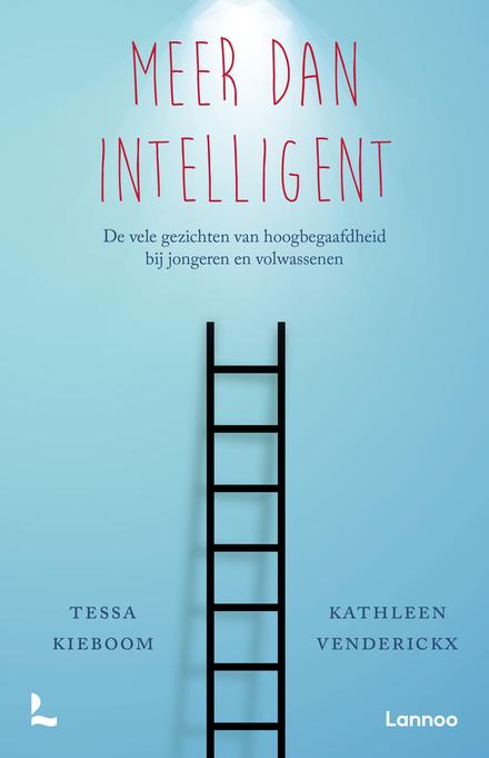Meer dan intelligent : de vele gezichten van hoogbegaafdheid bij jongeren en volwassenen