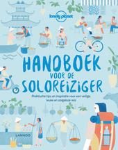 Handboek voor de soloreiziger : praktische tips en inspiratie voor een veilige, leuke en onbevreesde reis