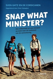 Snap what minister? : zes millennials en een minister op zoek naar de toekomst van de samenleving