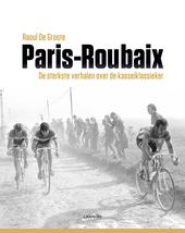 Parijs-Roubaix : de sterkste verhalen over de kasseienklassieker