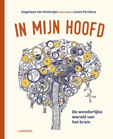 In mijn hoofd : de wonderlijke wereld van het brein