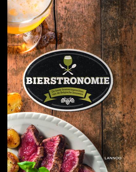 Bierstronomie : de beste brasseriegerechten van de Belgische brouwers