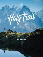 The Holy Trail : 12 mythische trailraces die je zeker moet gelopen hebben