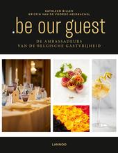 .be our guest : de ambassadeurs van de Belgische gastvrijheid