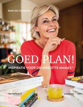 Goed plan! : inspiratie voor drukbezette mama's