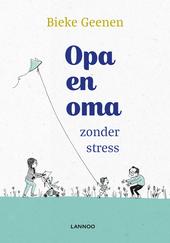 Opa en oma zonder stress