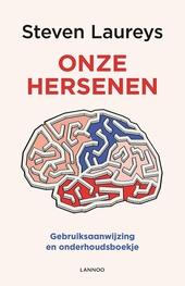 Onze hersenen : gebruiksaanwijzing en onderhoudsboekje