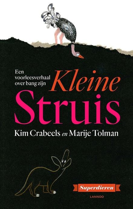 Kleine Struis : een voorleesverhaal over bang zijn